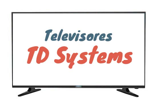 Televisores TD Systems